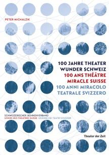 Buch: 100 Jahre Theater Wunder Schweiz
